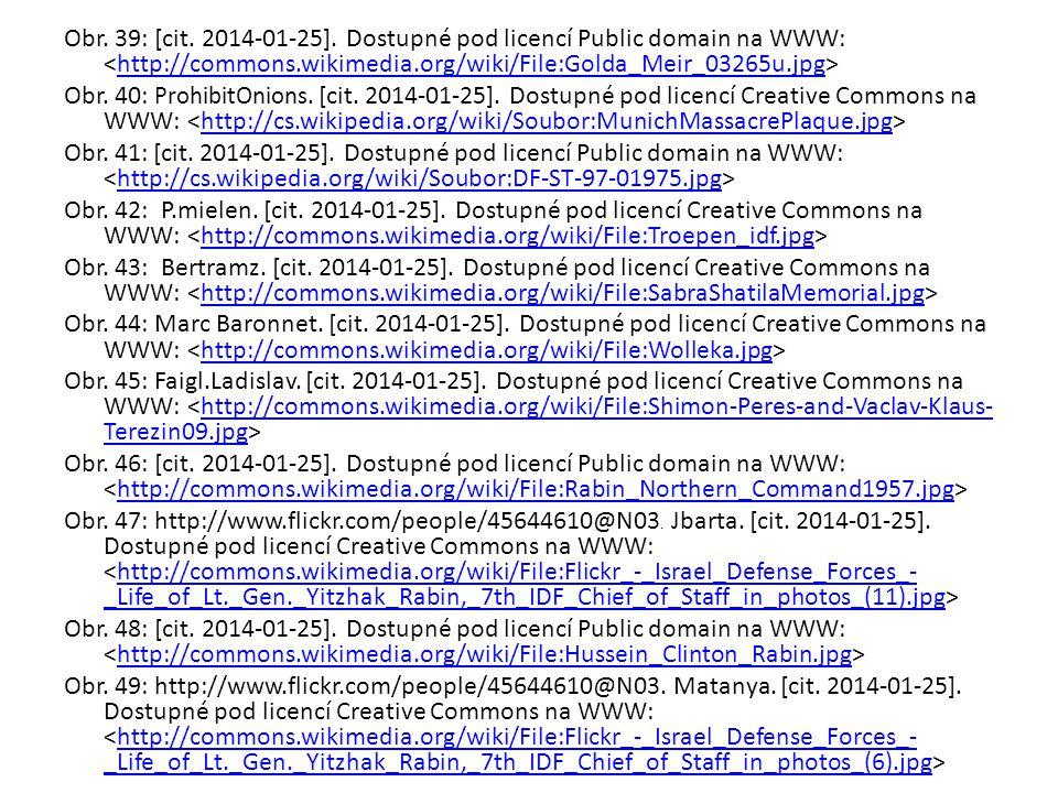 Obr. 39: [cit. 2014-01-25]. Dostupné pod licencí Public domain na WWW: <http://commons.wikimedia.org/wiki/File:Golda_Meir_03265u.jpg>